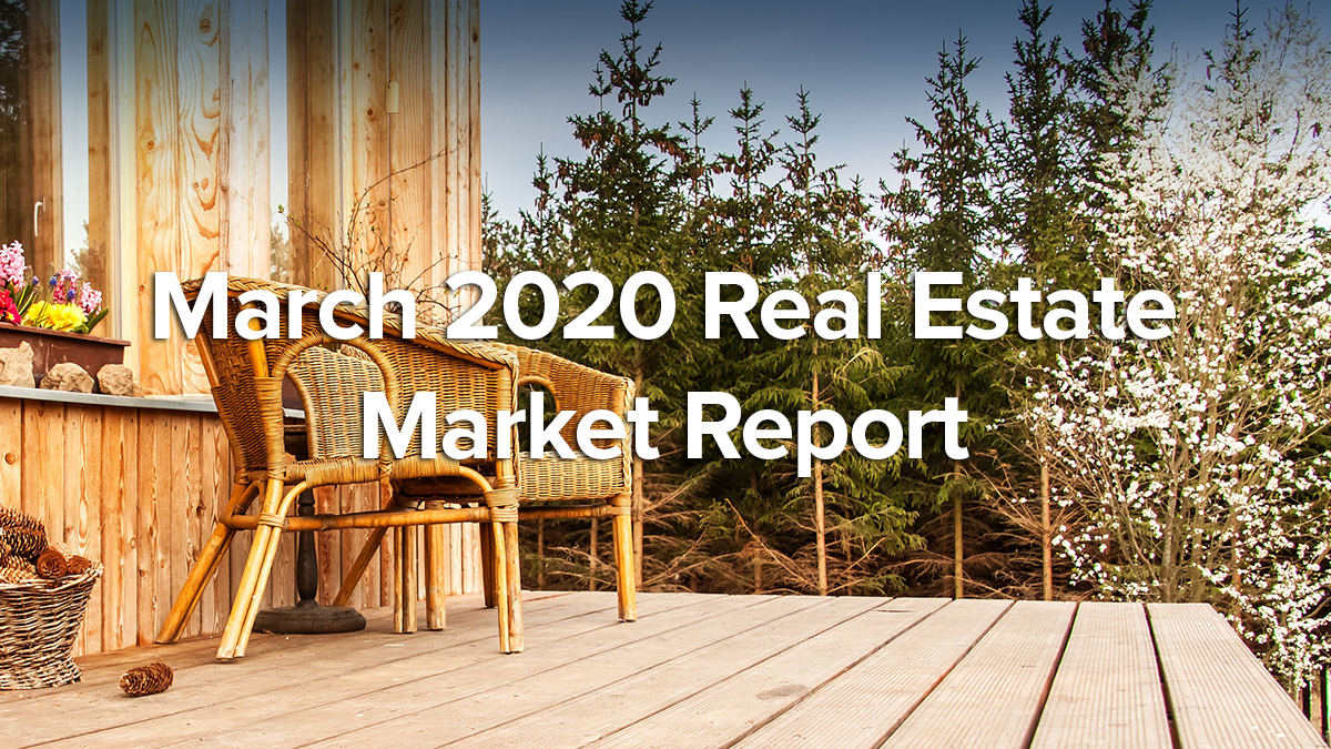 March 2020 Real Estate Market Report